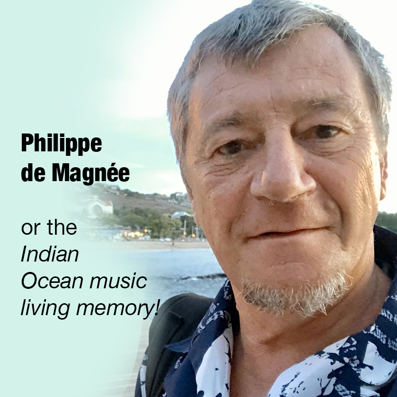 Philippe de Magnée, or the Indian Ocean music living memory!